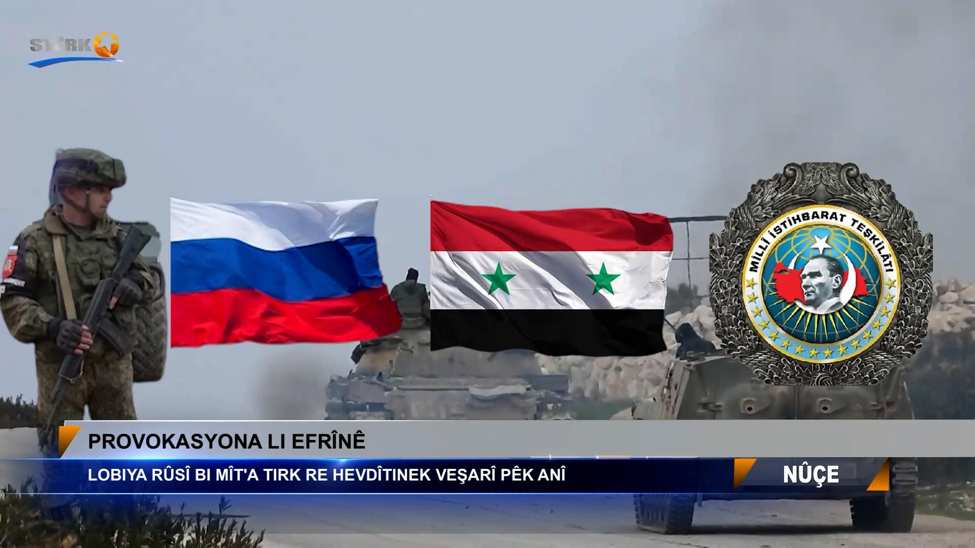 Provokasyona li Efrînê: Lobiya Rûsî bi MÎT'a Tirk re hevdîtinek veşartî pêk anî